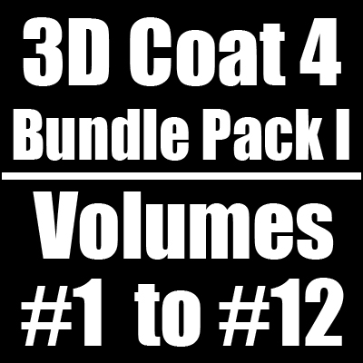 3D Coat 4 Bundle Pack I - Volumes #1 to #12